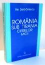 ROMANIA SUB TIRANIA CIFRELOR MICI de ILIE SERBANESCU , 2002