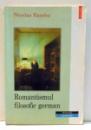 ROMANTISMUL FILOSOFIC GERMAN de NICOLAE RAMBU , 2001