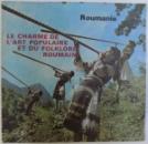 ROUMANIE  - LE CHARME DE L 'ART POPULAIRE ET DU FOLKLORE ROUMAIN ,  1981