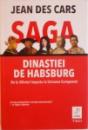 SAGA DINASTIEI DE HABSBURG, DE LA SFANTUL IMPERIU LA UNIUNEA EUROPEANA de JEAN DES CARS, 2015