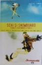 SCHI SI SNOWBOARD - TEHNICI, ECHIPAMENT SI PARTII - GHID PENTRU INCEPATORI MAI MICI SAU MARI, de ANDREI ROMAN, 2005