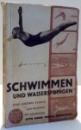 SCHIWIMMEN UND WASSERSPRINGEN von A. GLUCKER , 1936