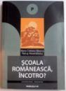 SCOALA ROMANEASCA INCOTRO ? 2004