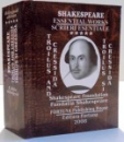 SCRIERI ESENTIALE de WILLIAM SHAKESPEARE , VOL I-V , EDITIE BILINGVA ,  2008