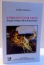 SCRIITORI PRINTRE SIRENE , POVESTIREA SI VIATA POVESTITORULUI : PANAIT ISTRATI SI NIKOS KAZANTZAKIS de FLORIN VASILESCU , 2006