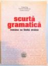 SCURTA GRAMATICA , ROMANA CA LIMBA STRAINA de LIANA POP ... LUCIA URICARU , 2002