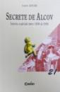 SECRETE DE ALCOV  - ISTORIA CUPLULUI INTRE 1830 si 1930 de LAURE ADLER , 2003