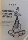 SECRETELE LUMILOR ASTRALE de YRAM ,  prefata de GREGORIAN BIVOLARU