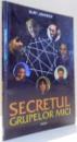 SECRETUL GRUPELOR MICI de KURT JOHNSON , 1997