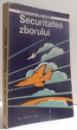 SECURITATEA ZBORULUI de VIRGIL ANTOHI , 1983