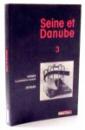 SEINE ET DANUBE , 2004