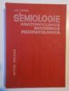 SEMIOLOGIE ANATOMOCLINICA BIOCHIMICA FIZIPATOLOGICA de EMIL A. POPESCU 1982