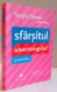 SFARSITUL ADVERTISINGULUI ASA CUM IL STIM de SERGIO ZYMAN , 2008