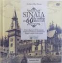 SINAIA IN 60 DE MINUTE de DAN MANEA , EDITIE IN ROMANA  -ENGLEZA - FRANCEZA - ITALIANA , 2018