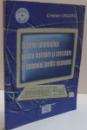 SISTEME INFORMATICE PENTRU INSTRUIRE SI CERCETARE IN DOMENIUL JURIDIC ECONOMIC de CRISTIAN USCATU , 2007