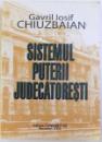 SISTEMUL PUTERII JUDECATORESTI de GAVRIL IOSIF CHIUZBAIAN, 2002 *DEDICATIE