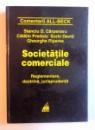 SOCIETATILE COMERCIALE - REGLEMENTARE , DOCTRINA , JURISPRUDENTA de STANCIU D. CARPENARU...GHEORGHE PIPEREA , 2001