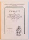 SOCIOLOGIA SI ETNOGRAFIA COMUNITATILOR TARANESTI , VOL.II