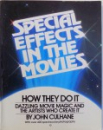 SPECIAL EFFECTS, IN THE MOVIES, HOW THEY DO IT by JOHN CULHANE , 1981