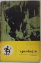 SPEOLOGIA O STIINTA NOUA A STRAVECHILOR TAINE SUBPAMANTESTI de EMIL RACOVITA , 1963