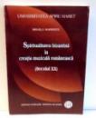 SPIRITUALITATEA BIZANTINA IN CREATIA MUZICALA ROMANEASCA ( SECOLUL XX )  de MIHAELA MARINESCU , 2008