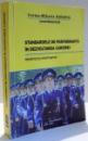 STANDARDELE DE PERFORMANTA IN DEZVOLTAREA CARIEREI de CORINA MIHAELA ZAHARIA , DEDICATIE * , 2009