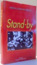 STANDY-BY de MIRCEA CONSTANTINESCU , 2002