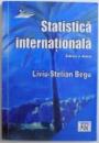 STATISTICA INTERNATIONALA de LIVIU - STELIAN BEGU, EDITIA A DOUA REVAZUTA SI ADAUGITA  2003