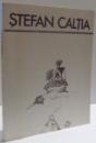 STEFAN CALTIA de AMELIA PAVEL , 1989