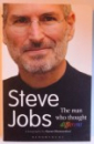 STEVE JOBS - THE MAN WHO THOUGHT DIFFERENT a biography by KAREN BLUMENTHAL , 2012