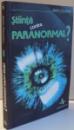STIINTA CONTRA PARANORMAL de RADU OLINESCU , 2003