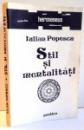 STIL SI MENTALITATI de IULIAN POPESCU , 1991