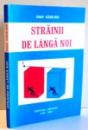 STRAINII DE LANGA NOI de IOAN NADEJDE , 2003