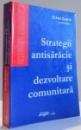 STRATEGII ANTISARACIE SI DEZVOLTARE COMUNITARA de ELENA ZAMFIR , 2000
