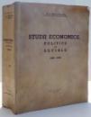STUDII ECONOMICE , POLITICE SI SOCIALE 1898 - 1940 de C. I. BAICOIANU , 1941