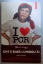 SUNT O BABA COMUNISTA EDITIE LIMITATA , 2013
