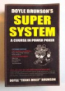 SUPER SYSTEM - A COURSE IN POWER POKER by  DOYLE BRUNSON , 2002