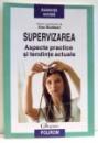 SUPERVIZAREA ASPECTE SI TENDINTE ACTUALE de ANA MUNTEAN , 2007