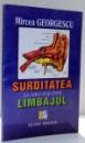 SURDITATEA LA ADULTI SI COPII , LIMBAJUL de MIRCEA GEORGESCU , 1998