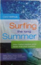 SURFING THE LONG SUMMER  - HOW MARKET LEADERS GROW FASTER THAN THEIR MARKETS by CAROL VELTHUIS , 2010