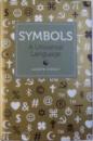 SYMBOLS  - A UNIVERSAL LANGUAGE by JOSEPH PIERCY  , 2013