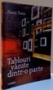 TABLOURI VAZUTE DINTR-O PARTE , 2016 , DEDICATIE*
