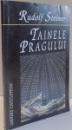 TAINELE PRAGULUI de RUDOLF STEINER , 2004