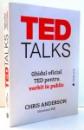 TED TALKS , GHIDUL OFICIAL TED PENTRU VORBIT IN PUBLIC de CHRIS ANDERSON , 2016