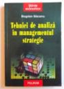 TEHNICI DE ANALIZA IN MANAGEMENTUL STRATEGIC de BOGDAN BACANU , 2007