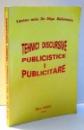 TEHNICI DISCURSIVE PUBLICISTICE SI PUBLICITARE de OLGA BALANESCU , 2002