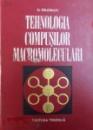 TEHNOLOGIA COMPUSILOR MACROMOLECULARI de D. FELDMAN , 1974
