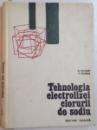 TEHNOLOGIA ELECTROLIZEI CLORURII DE SODIU de NICOLAE PETCOV , VALERIU ROMAN , 1969