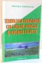 TEHNOLOGIA ERBICIDARII CULTURILOR AGRICOLE SI MASINILE FOLOSITE de VASILE POPESCU , 1997