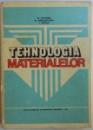 TEHNOLOGIA MATERIALELOR  - PENTRU SUBINGINERI de M. GOLUMBA ...I. SPOREA , 1983